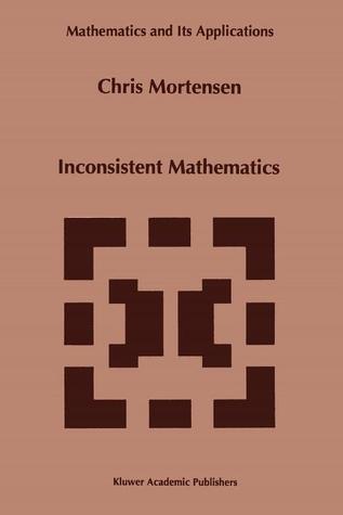 Inconsistent Mathematics (Mathematics and Its Applications