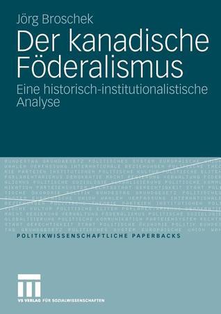 der-kanadische-fderalismus-eine-historisch-institutionalistische-analyse
