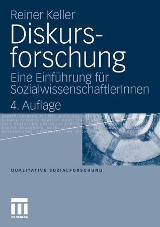 Diskursforschung: Eine Einfuhrung Fur Sozialwissenschaftlerinnen
