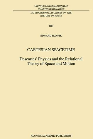 Cartesian Spacetime: Descartes Physics and the Relational Theory of Space and Motion