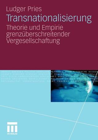 Transnationalisierung: Theorie und Empirie grenzüberschreitender Vergesellschaftung