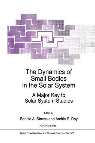The Dynamics of Small Bodies in the Solar System: A Major Key to Solar Systems Studies
