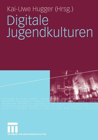 Digitale Jugendkulturen by Kai-Uwe Hugger