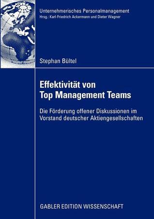Effektivitat Von Top Management Teams: Die Forderung Offener Diskussionen Im Vorstand Deutscher Aktiengesellschaften