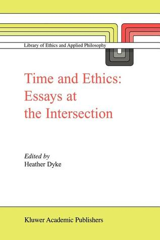 Time and Ethics: Essays at the Intersection