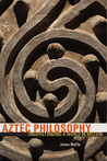 Aztec Philosophy:...