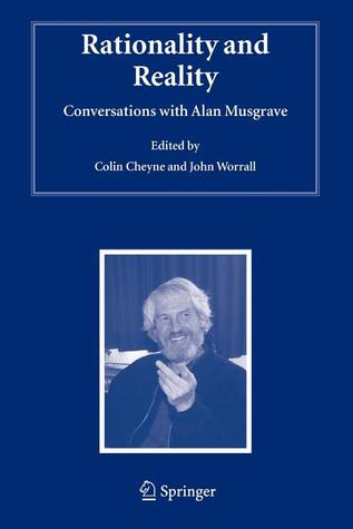 Rationality and Reality: Conversations with Alan Musgrave