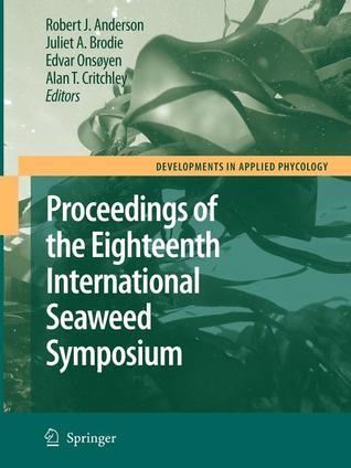 eighteenth-international-seaweed-symposium-proceedings-of-the-eighteenth-international-seaweed-symposium-held-in-bergen-norway-20-25-june-2004