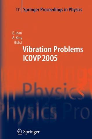The Seventh International Conference on Vibration Problems Icovp 2005: 05-09 September 2005, Istanbul, Turkey