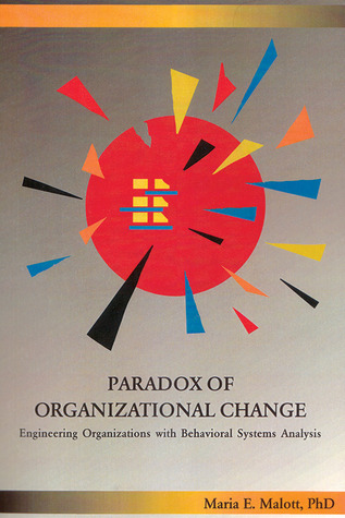 paradox-of-organizational-change-engineering-organizations-with-behavioral-systems-analysis