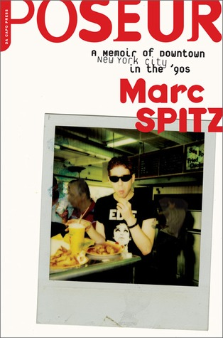 Poseur: A Memoir of Downtown New York City in the '90s