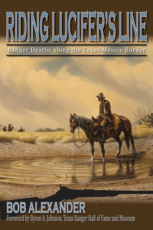 Riding Lucifer's Line: Ranger Deaths along the Texas-Mexico Border