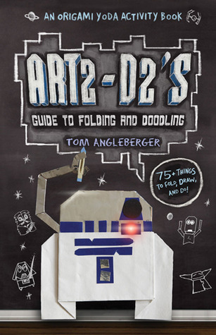 Art2 D2s Guide To Folding And Doodling By Tom Angleberger