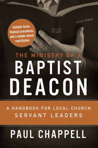 The Ministry of a Baptist Deacon by Paul Chappell