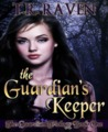 The Guardian's Keeper (The Guardian Trilogy, #1)