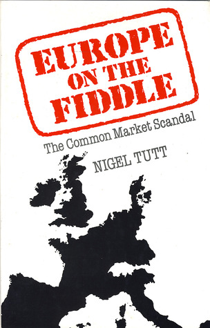 Europe on the Fiddle - The Common Market Scandal