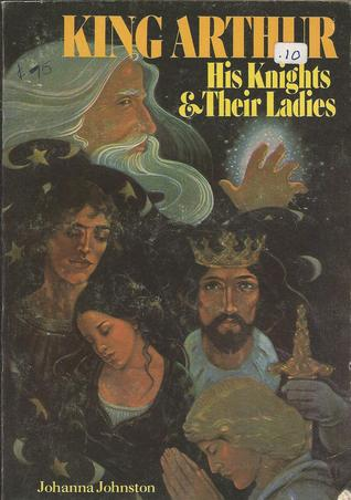 King Arthur by Johanna Johnston