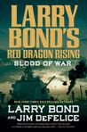Blood of War (Red Dragon Rising, #4)