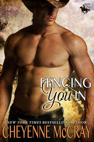 Fencing You In (Riding Tall, #3)