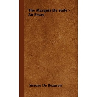 The Marquis de Sade: An Essay by Simone de Beauvoir