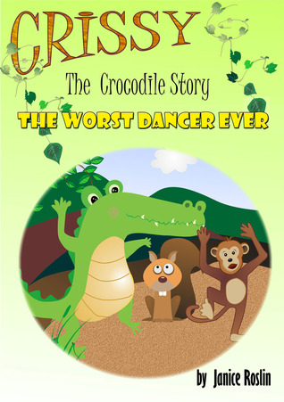 The Worst Dancer Ever (Crissy Rhyming Children's Books, #3)