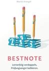 Bestnote: Lernerfolg verdoppeln - Prüfungsangst halbieren