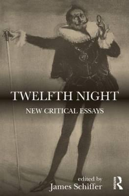 twelfth night new critical essays by james schiffer twelfth night new critical essays