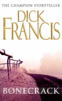 Bonecrack by Dick Francis