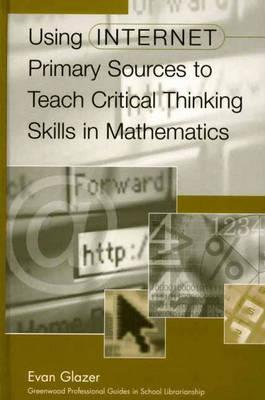 Using Internet Primary Sources to Teach Critical Thinking Skills in Mathematics