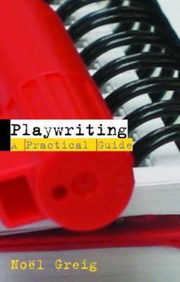 Playwriting by Noël Greig
