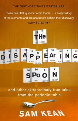 The disappearing spoon and other true tales of madness love and the disappearing spoon and other true tales of madness love and the history of the world from the periodic table of the elements by sam kean urtaz Gallery