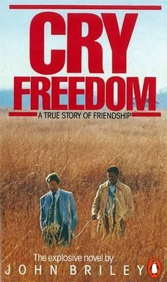Cry, Freedom: A Story of Friendship