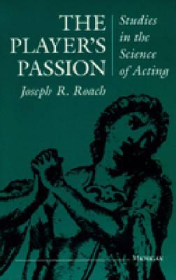 The Player's Passion by Joseph R. Roach
