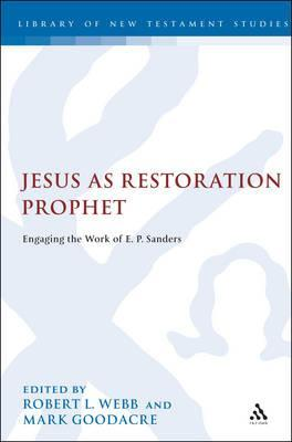 Jesus as Restoration Prophet: Engaging the Work of E. P. Sanders