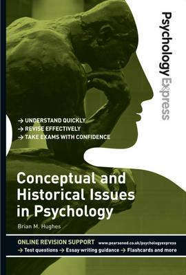 Conceptual and Historical Issues in Psychology: Undergraduate Revision Guide.