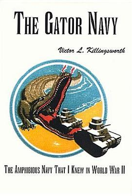 The Gator Navy: The Amphibious Navy That I Knew in World War II