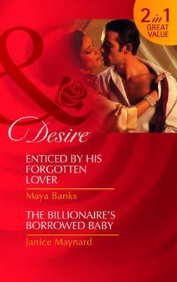Enticed by His Forgotten Lover / The Billionaire's Borrowed Baby