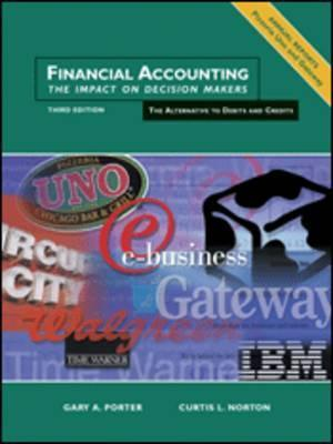 Financial Accounting: The Impact on Decision Makers, an Alternative to Debits and Credits