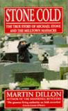 Stone Cold: The True Story of Michael Stone and the Milltown Massacre