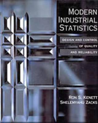 Modern Industrial Statistics the Design and Control of Quality and Reliability