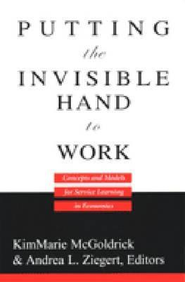 Putting the Invisible Hand to Work by KimMarie McGoldrick