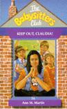 Keep Out, Claudia! (The Babysitters Club, #56)
