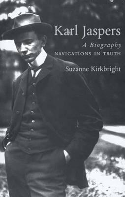 Karl Jaspers: A Biography: Navigations in Truth