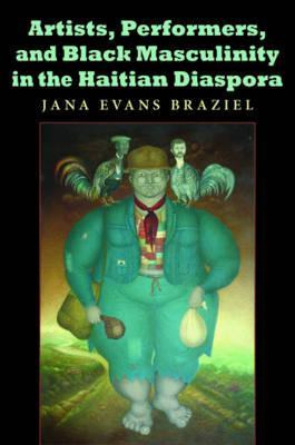 Artists, Performers, and Black Masculinity in the Haitian Diaspora