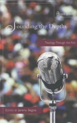 Sounding The Depths: Theology Through The Arts (ePUB)