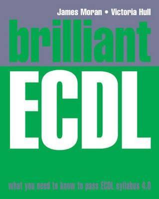 Brilliant Ecdl. James Moran and Victoria Hull por James Moran, Victoria Hull