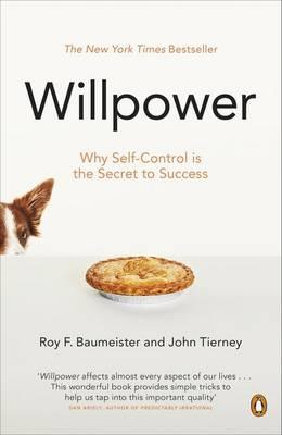 Willpower: rediscovering our greatest strength. by Roy F. Baumeister