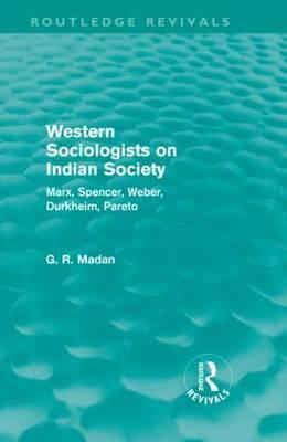 Western Sociologists on Indian Society (Routledge Revivals): Marx, Spencer, Weber, Durkheim, Pareto