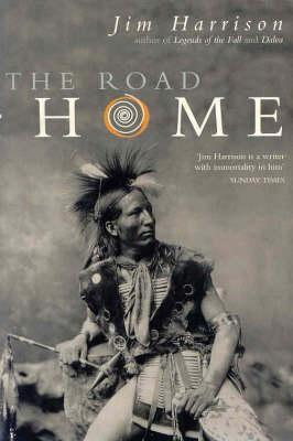 The Road Home by Jim Harrison