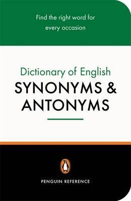 Dictionary of English Synonyms and Antonyms, The Penguin: Revised Edition